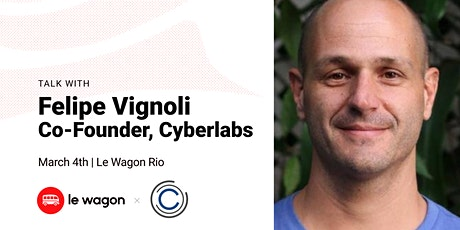A.I. with Felipe Vignoli, Co-founder of Cyberlabs | Le Wagon Rio ingressos