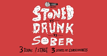 Stoned vs Drunk vs Sober - A  Stand Up Comedy Show tickets