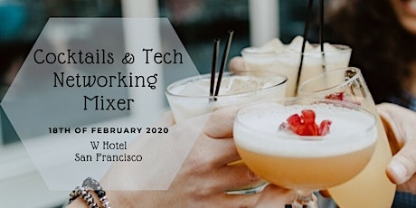 Cocktails and Tech Networking Mixer | SF W Hotel | Feb. 18, 2020 tickets