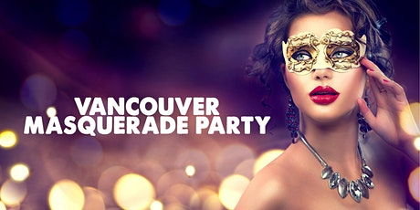 VANCOUVER MASQUERADE PARTY | FRIDAY JAN 31 tickets