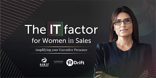 The IT Factor for Women in Sales: Amplifying Your Executive Presence