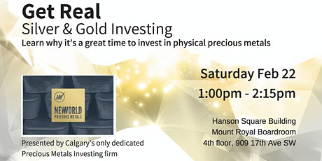 Get Real - Silver and Gold Bullion Investing - Feb 22 tickets