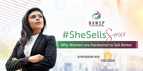 #SheSellsSeries: Why Women are Hardwired to Sell Better. tickets