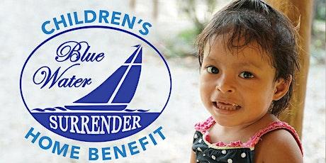 Blue Water Surrender Children's Home Benefit tickets