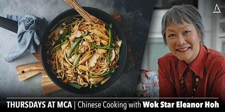 Thursdays At MCA: Chinese Cooking with  Wok Star Eleanor Hoh tickets