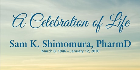 A Celebration of Life - Sam K. Shimomura, PharmD tickets