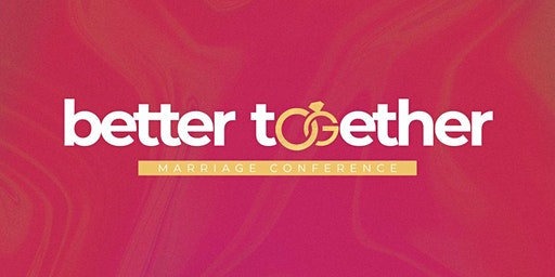 Better Together Marriage Conference