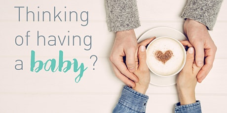 Epworth Geelong: Thinking of having a baby? tickets
