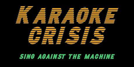 Karaoke Crisis tickets