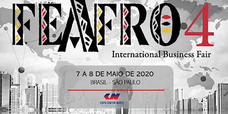 4ª EDIÇÃO FEAFRO INTERNATIONAL BUSINESS FAIR ingressos