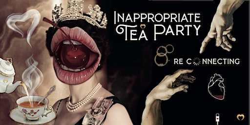INAPPROPRIATE TEA PARTY - Popping our Cherry