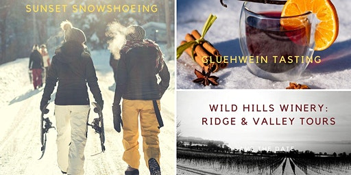 Sunset Snowshoeing and Gluehwein Tasting at Wild Hills Winery