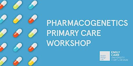 Emily Carr University: Pharmacogenetics Primary Care Workshop tickets