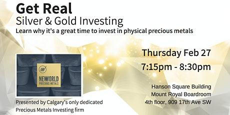 Get Real - Silver and Gold Bullion Investing - Feb 27 tickets