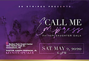 39 Stripes Presents: Call Me Empress Father-Daughter Gala