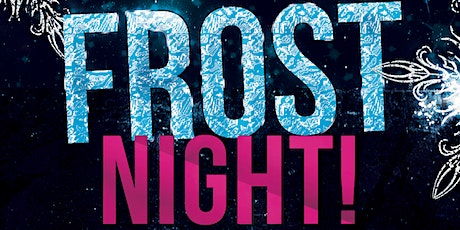 EDMONTON FROST NIGHT 2020 @ PRIVE ULTRALOUNGE   OFFICIAL MEGA PARTY! tickets