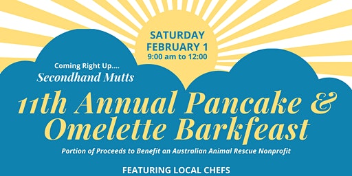 11th Annual Pancake & Omelette Barkfeast featuring local Chefs