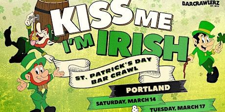 Kiss Me, I'm Irish: Portland St. Patrick's Day Bar Crawl (2 Days) tickets