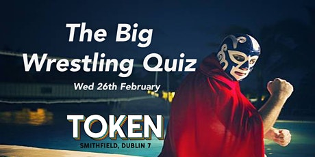 The Big Wrestling Quiz 26th Feb tickets