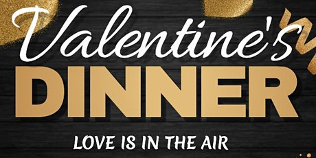"""Valentines Day Dinner """" Love is in the Air"""" tickets"""