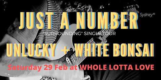 Just A Number (single release) // Unlucky // White Bonsai
