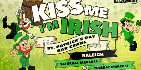 Kiss Me, I'm Irish: Raleigh St. Patrick's Day Bar Crawl (2 Days) tickets