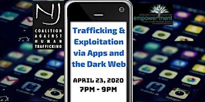 Trafficking & Exploitation via Apps and the Dark Web
