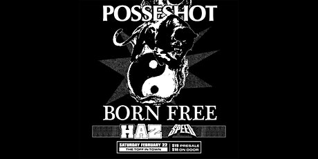 BORN FREE, POSSESHOT, HAZ + SPEED tickets
