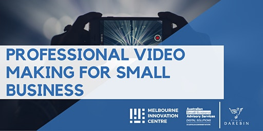 Professional Video Making for your Small Business - Darebin