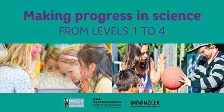 Making progress in science from Levels 1 to 4 - Rotorua tickets