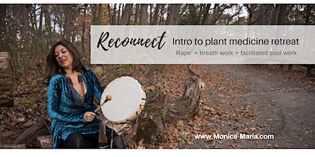 Reconnect Intro to Plant Medicine Retreat with Breathwork and Drumming tickets