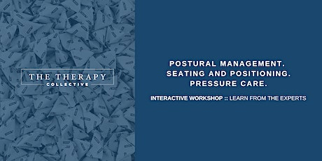 Postural Management, Seating and Positioning, Pressure Care Workshop tickets