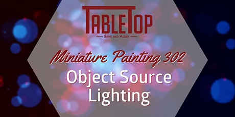 Miniature Painting 302: Object Source Lighting tickets