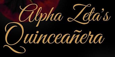 Alpha Zeta's Quinceañera tickets