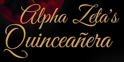 Alpha Zeta's Quinceañera