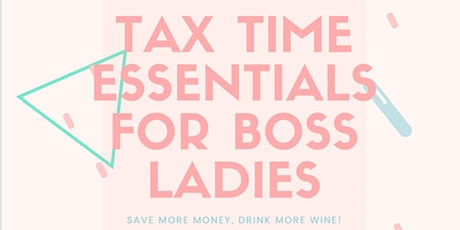 Tax Time Essentials for Boss Ladies tickets