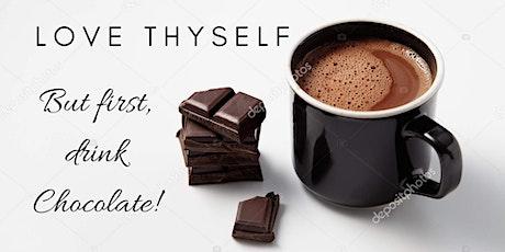 Love Thyself & Drink Chocolate tickets