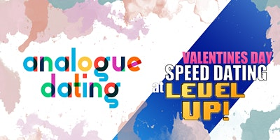 LEVEL UP! LOVERS: Speed Dating at HAWTHORN HOTEL