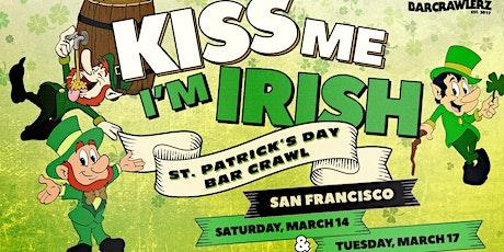 Kiss Me, I'm Irish: San Francisco St. Patrick's Day Bar Crawl (2 Days) tickets