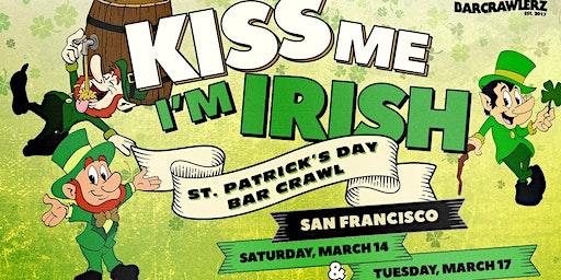 Kiss Me, I'm Irish: San Francisco St. Patrick's Day Bar Crawl (2 Days)