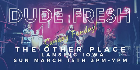 Dude Fresh | The Other Place  | Lansing Iowa |  Sunday Funday tickets