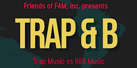 Trap & B presented by Friends of FAM, Inc. tickets