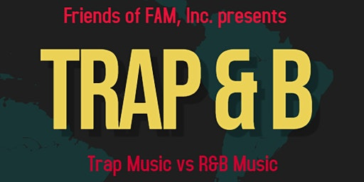 Trap & B presented by Friends of FAM, Inc.