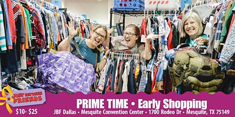 JBF Dallas/Mesquite: Spring 2020 • PRIME TIME SHOPPING • ($10-$25 admission)  tickets