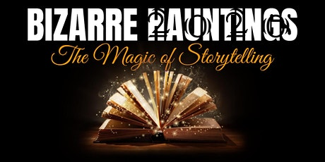 Bizarre Hauntings 2020 - The Magic of Storytelling tickets