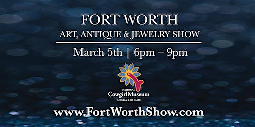 Fort Worth Art, Antique & Jewelry Show VIP PREVIEW