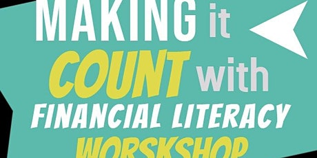 Making it Count with Financial Literacy Workshop tickets