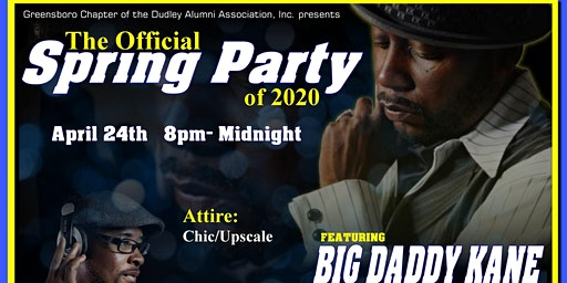 The Official Spring Party of 2020! Featuring Big Daddy Kane LIVE!