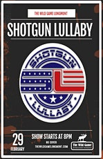 Shotgun Lullaby LIVE at The Wild Game! tickets
