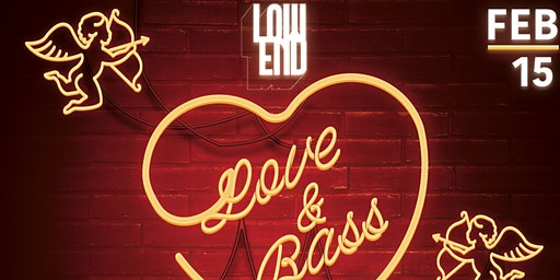 Low End Presents: Love n Bass